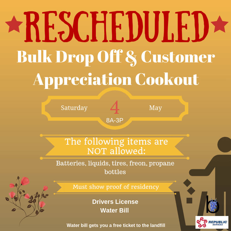 rescheduled Bulk Trash Drop off and Customer Appreciation  to May 4th